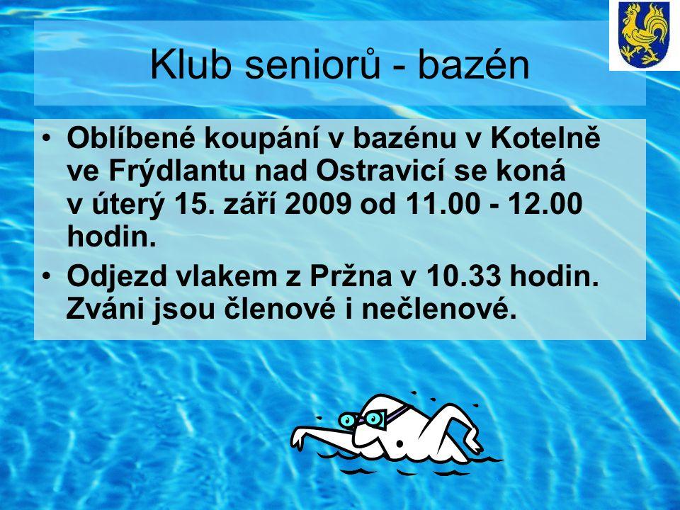 Klub seniorů - bazén Oblíbené koupání v bazénu v Kotelně ve Frýdlantu nad Ostravicí se koná v úterý 15. září 2009 od 11.00 - 12.00 hodin. Odjezd vlake