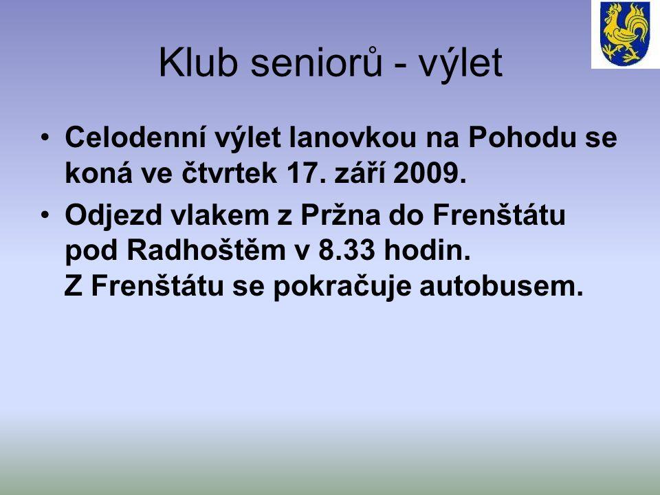Klub seniorů - výlet Celodenní výlet lanovkou na Pohodu se koná ve čtvrtek 17.