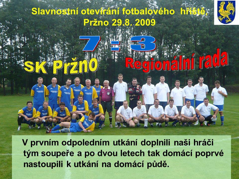 Slavnostní otevírání fotbalového hřiště, Pržno 29.8.