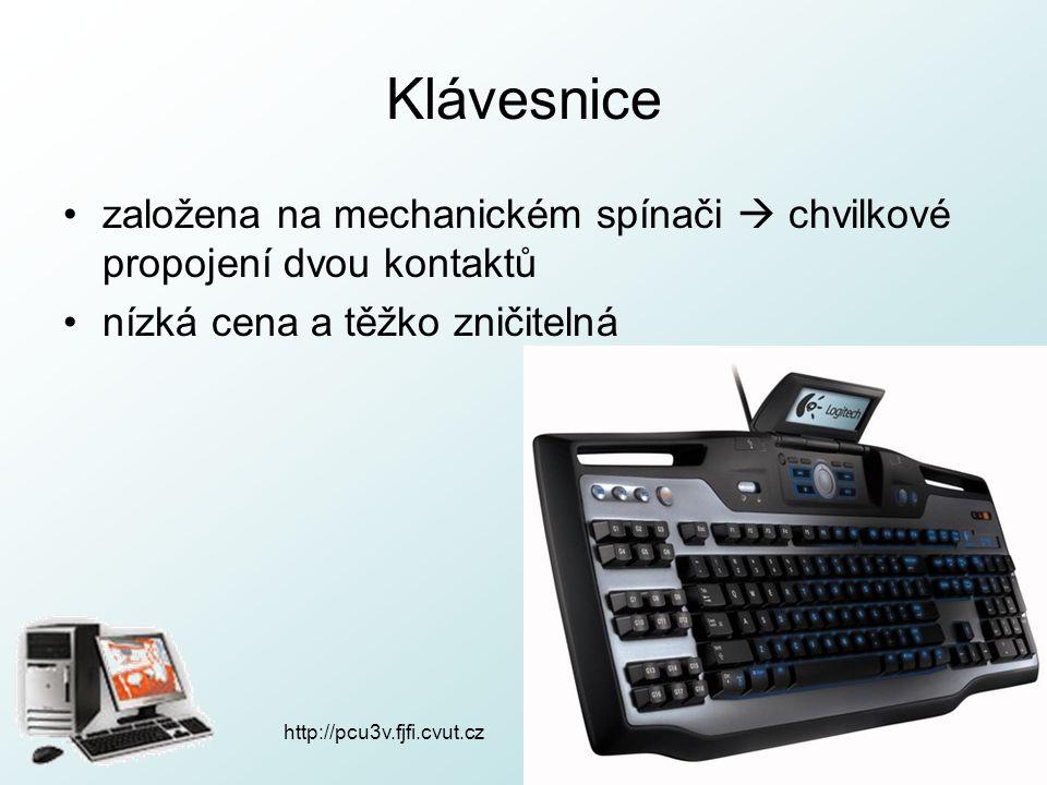 Klávesnice založena na mechanickém spínači  chvilkové propojení dvou kontaktů nízká cena a těžko zničitelná http://pcu3v.fjfi.cvut.cz