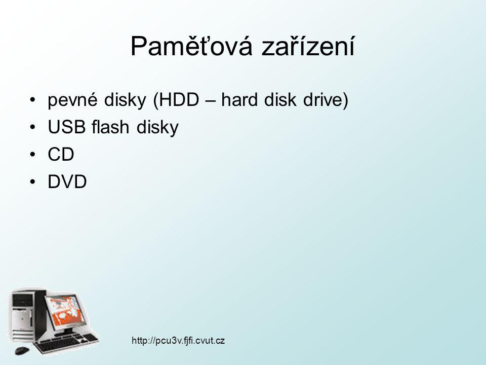 Paměťová zařízení pevné disky (HDD – hard disk drive) USB flash disky CD DVD http://pcu3v.fjfi.cvut.cz