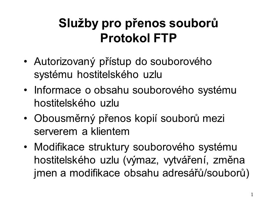 12 Odpovědi protokolu FTP (server) Tříciferný číselný kód (X Y Z) + text X Y Z Hodnota X 1Odpověď pozitivní předběžná 2Odpověď pozitivní konečná 3Odpověď pozitivní přechodná 4 Odpověď negativní přechodná 5Odpověď negativní konečná Hodnota Y (ke které funkční skupině se odpověď vztahuje) 0Chyba v syntaxi příkazu 1Odpověď informační 2Odpověď informuje o stavu datového spojení 3Odpověď ve fázi autentizace 5Odpověď informuje o statusu souboru Hodnota Z Indikace specifické chyby v dané funkční skupině