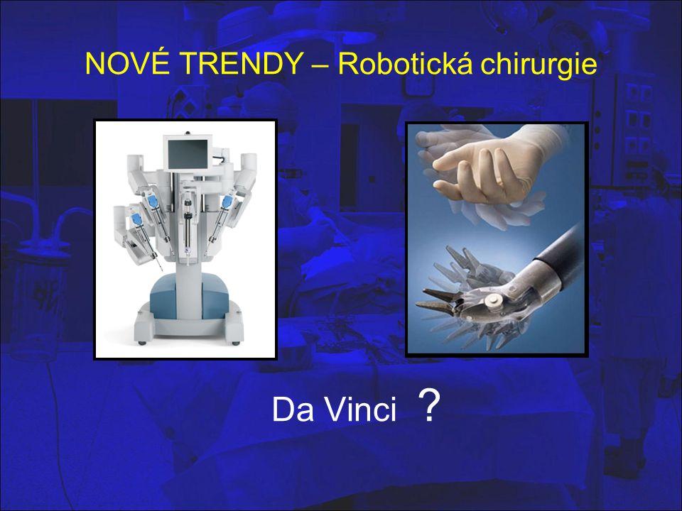 NOVÉ TRENDY – Robotická chirurgie Da Vinci ?