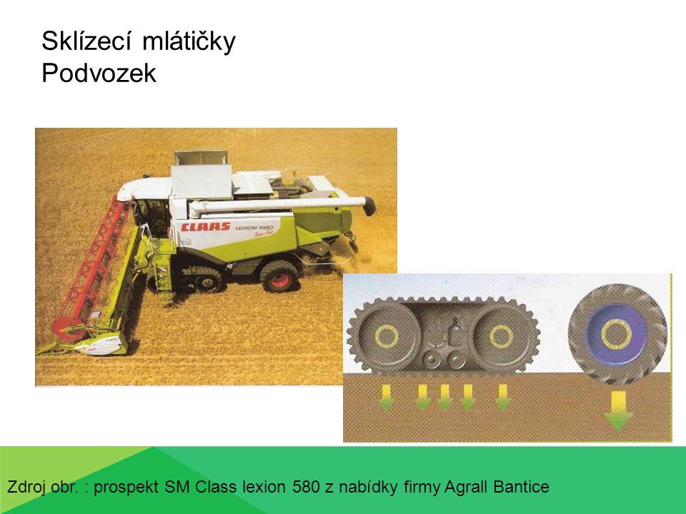 Sklízecí mlátičky Podvozek Zdroj obr. : prospekt SM Class lexion 580 z nabídky firmy Agrall Bantice