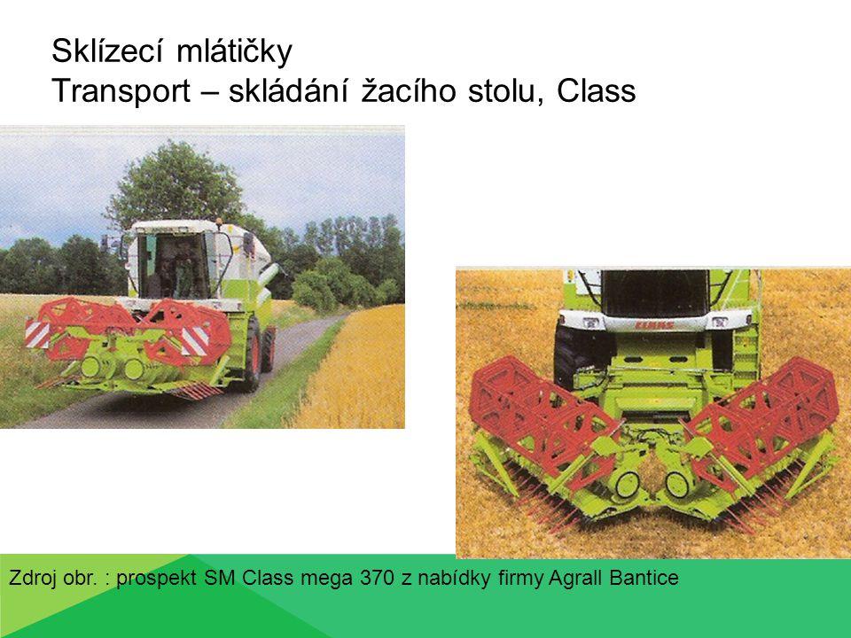 Sklízecí mlátičky Transport – skládání žacího stolu, Class Zdroj obr. : prospekt SM Class mega 370 z nabídky firmy Agrall Bantice