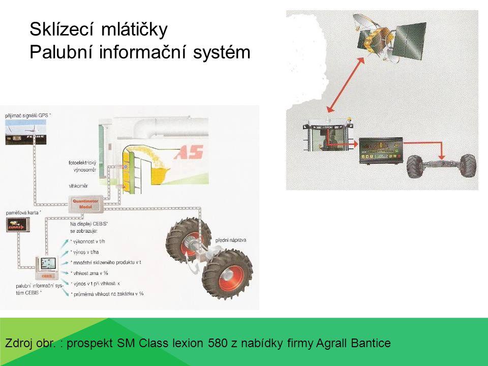 Sklízecí mlátičky Palubní informační systém Zdroj obr. : prospekt SM Class lexion 580 z nabídky firmy Agrall Bantice
