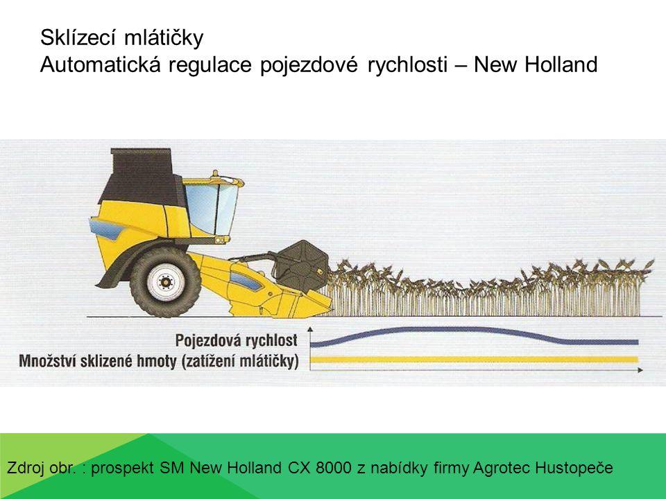 Sklízecí mlátičky Automatická regulace pojezdové rychlosti – New Holland Zdroj obr. : prospekt SM New Holland CX 8000 z nabídky firmy Agrotec Hustopeč