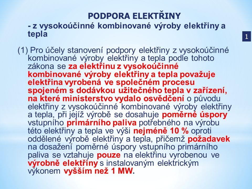 - z vysokoúčinné kombinované výroby elektřiny a tepla (1) Pro účely stanovení podpory elektřiny z vysokoúčinné kombinované výroby elektřiny a tepla po