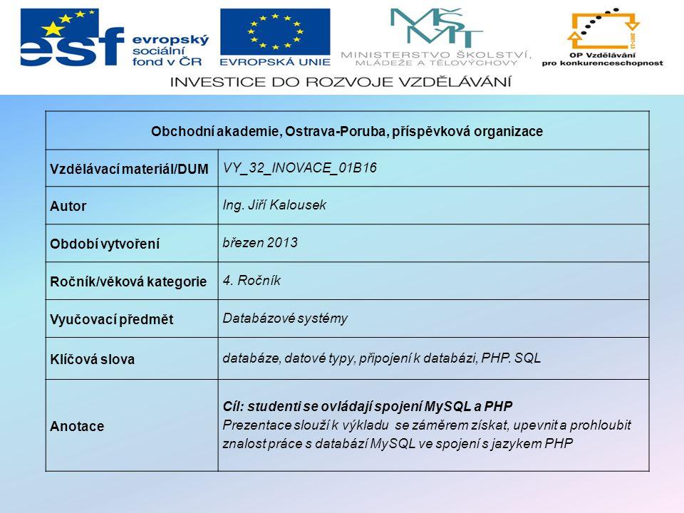 Obchodní akademie, Ostrava-Poruba, příspěvková organizace Vzdělávací materiál/DUM VY_32_INOVACE_01B16 Autor Ing.