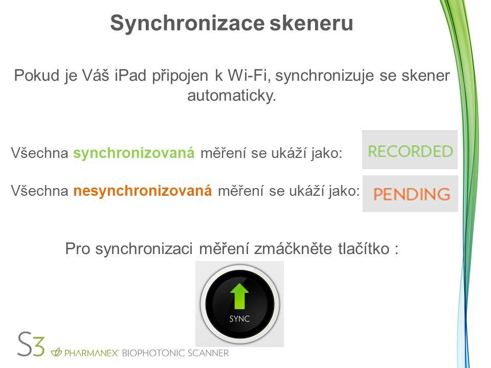 Synchronizace skeneru Pokud je Váš iPad připojen k Wi-Fi, synchronizuje se skener automaticky.