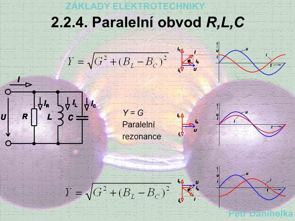2.2.3. Paralelní obvod L,C ILIL ICIC U Fázory I C a I L působí proti sobě. Výsledný fázor I je jejich algebraickým součtem. Mohou nastat tři případy: