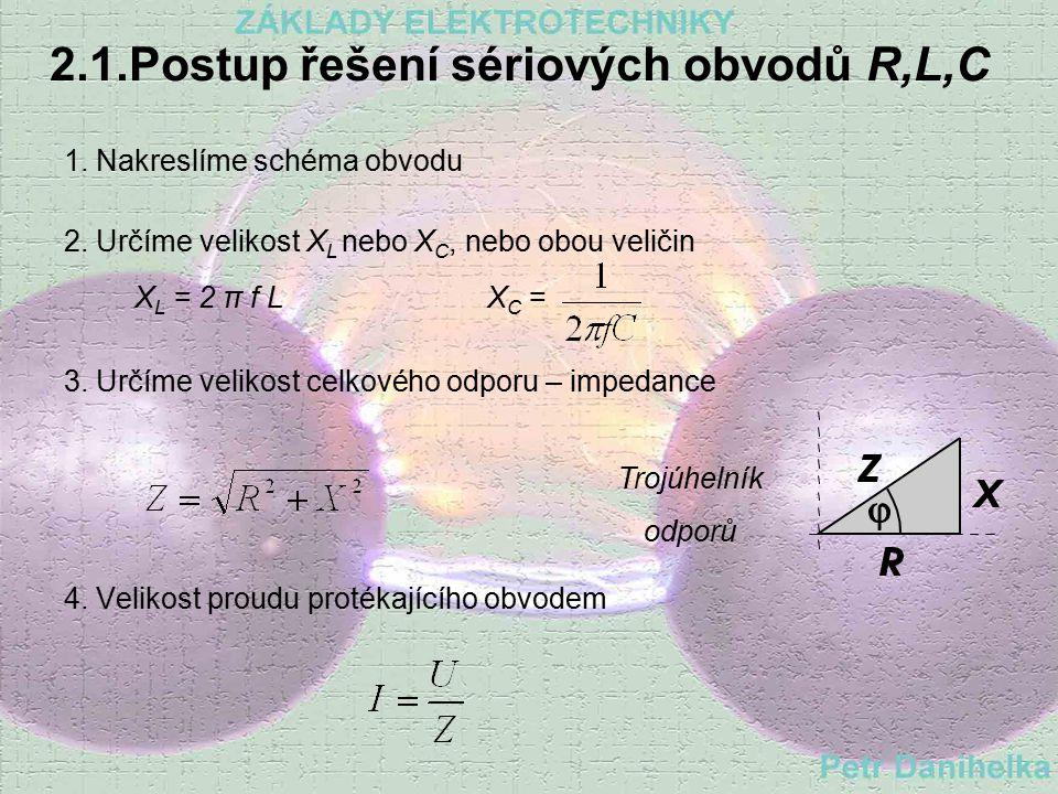 2. Složené obvody R,L,C Druhy: 1. sériové 2. paralelní 3. smíšené