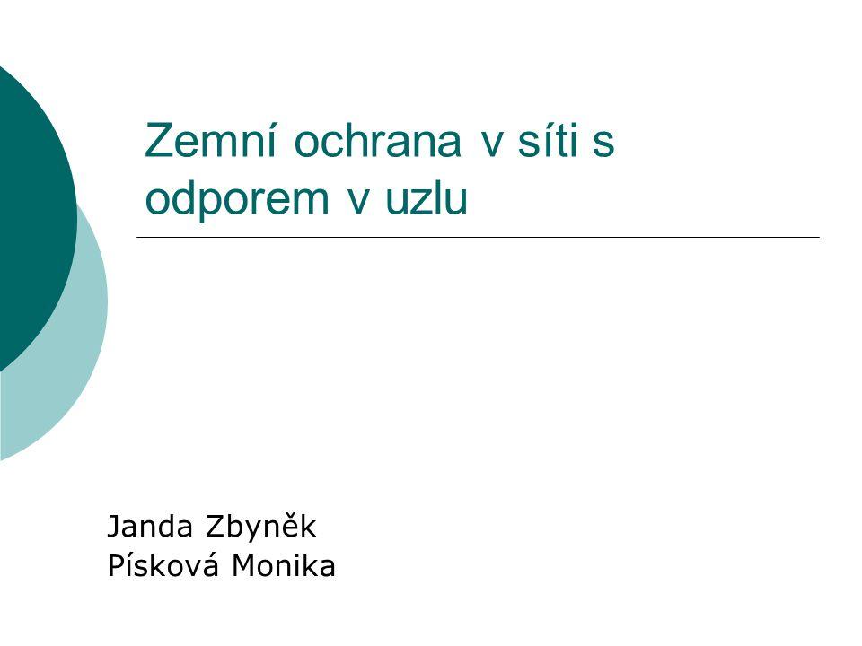 Zemní ochrana v síti s odporem v uzlu Janda Zbyněk Písková Monika
