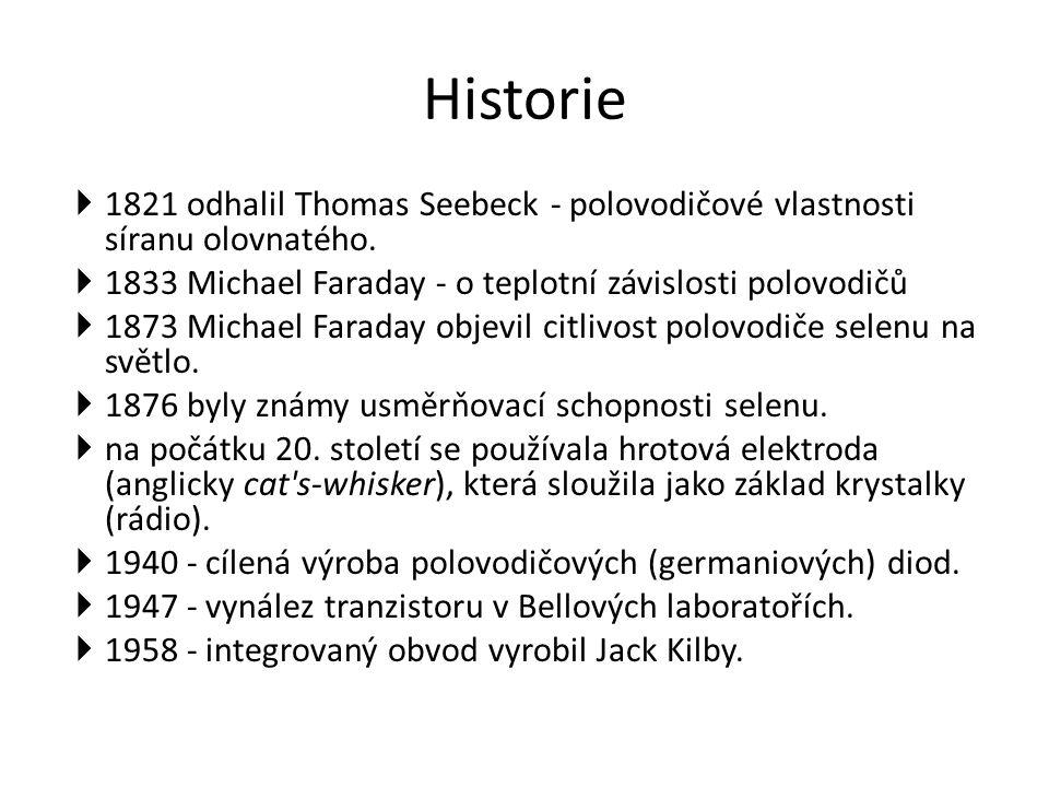 Historie  1821 odhalil Thomas Seebeck - polovodičové vlastnosti síranu olovnatého.