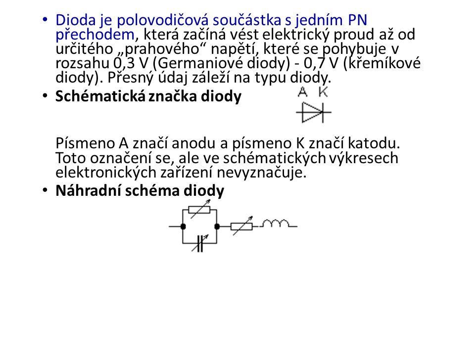 """Dioda je polovodičová součástka s jedním PN přechodem, která začíná vést elektrický proud až od určitého """"prahového napětí, které se pohybuje v rozsahu 0,3 V (Germaniové diody) - 0,7 V (křemíkové diody)."""