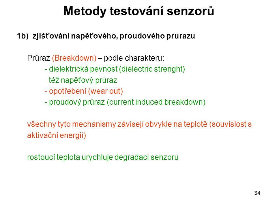 34 Metody testování senzorů 1b) zjišťování napěťového, proudového průrazu Průraz (Breakdown) – podle charakteru: - dielektrická pevnost (dielectric st