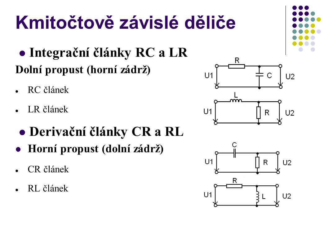 Kmitočtově závislé děliče Integrační články RC a LR Dolní propust (horní zádrž) RC článek LR článek Derivační články CR a RL Horní propust (dolní zádr