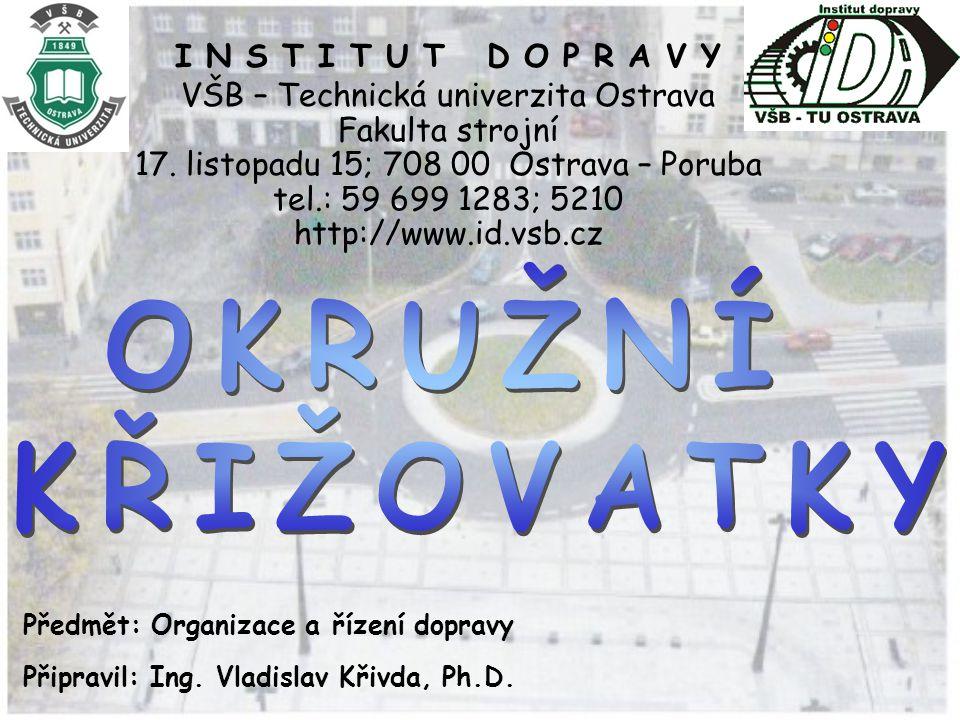 I N S T I T U T D O P R A V Y VŠB – Technická univerzita Ostrava Fakulta strojní 17. listopadu 15; 708 00 Ostrava – Poruba tel.: 59 699 1283; 5210 htt