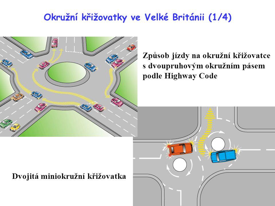 Okružní křižovatky ve Velké Británii (1/4) Způsob jízdy na okružní křižovatce s dvoupruhovým okružním pásem podle Highway Code Dvojitá miniokružní kři