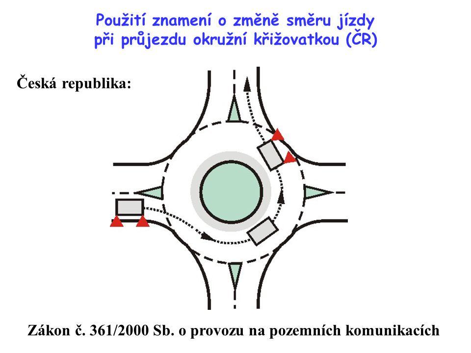 Použití znamení o změně směru jízdy při průjezdu okružní křižovatkou (ČR) Zákon č. 361/2000 Sb. o provozu na pozemních komunikacích Česká republika: