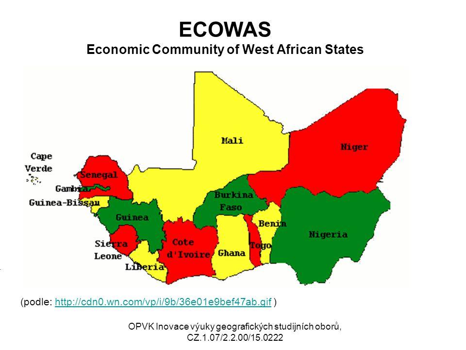 ECOWAS Economic Community of West African States (podle: http://cdn0.wn.com/vp/i/9b/36e01e9bef47ab.gif )http://cdn0.wn.com/vp/i/9b/36e01e9bef47ab.gif Mj OPVK Inovace výuky geografických studijních oborů, CZ.1.07/2.2.00/15.0222