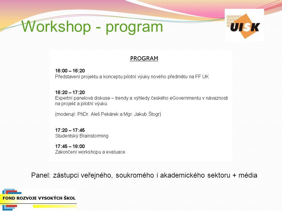 Workshop - program Panel: zástupci veřejného, soukromého i akademického sektoru + média