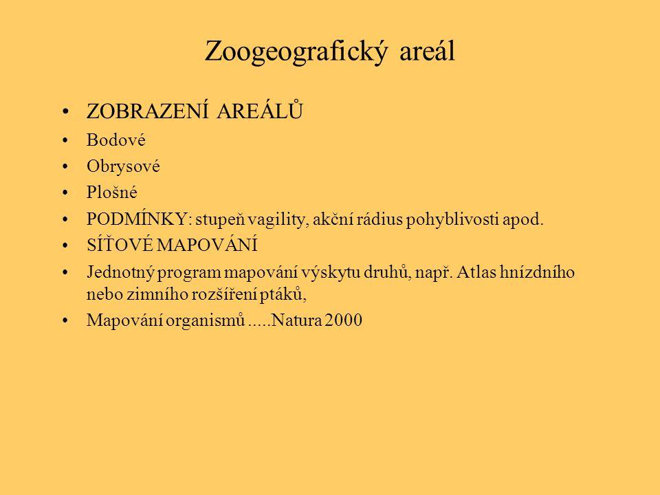 Zoogeografický areál ZOBRAZENÍ AREÁLŮ Bodové Obrysové Plošné PODMÍNKY: stupeň vagility, akční rádius pohyblivosti apod. SÍŤOVÉ MAPOVÁNÍ Jednotný progr