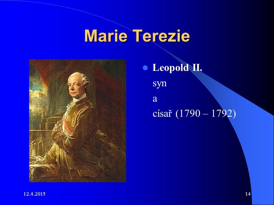 12.4.201514 Marie Terezie Leopold II. syn a císař (1790 – 1792)