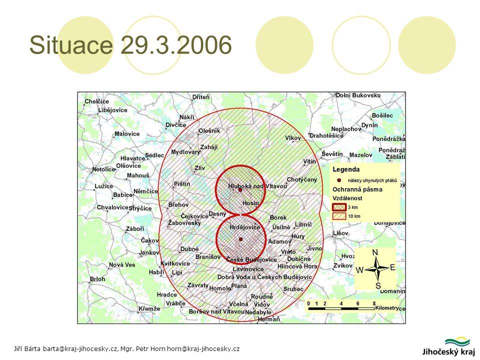 Situace 29.3.2006 Jiří Bárta barta@kraj-jihocesky.cz, Mgr. Petr Horn horn@kraj-jihocesky.cz