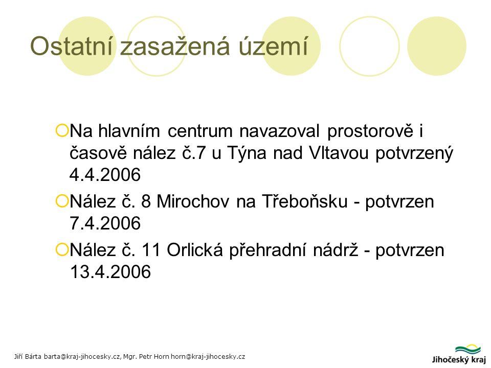 Ostatní zasažená území  Na hlavním centrum navazoval prostorově i časově nález č.7 u Týna nad Vltavou potvrzený 4.4.2006  Nález č.