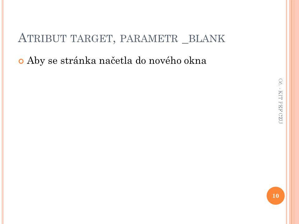 A TRIBUT TARGET, PARAMETR _ BLANK Aby se stránka načetla do nového okna 10 Oč. - KIT PEF CZU