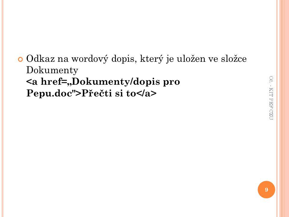 Odkaz na wordový dopis, který je uložen ve složce Dokumenty Přečti si to 9 Oč. - KIT PEF CZU