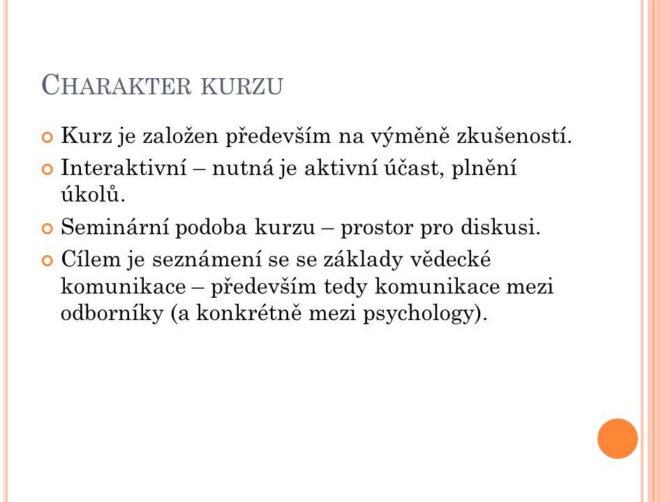 C HARAKTER KURZU Kurz je založen především na výměně zkušeností.