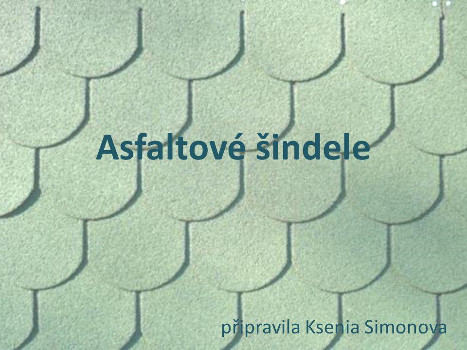 Asfaltové šindele připravila Ksenia Simonova