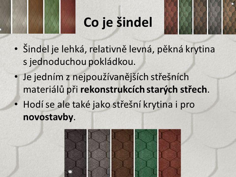 Co je šindel Šindel je lehká, relativně levná, pěkná krytina s jednoduchou pokládkou. Je jedním z nejpoužívanějších střešních materiálů při rekonstruk