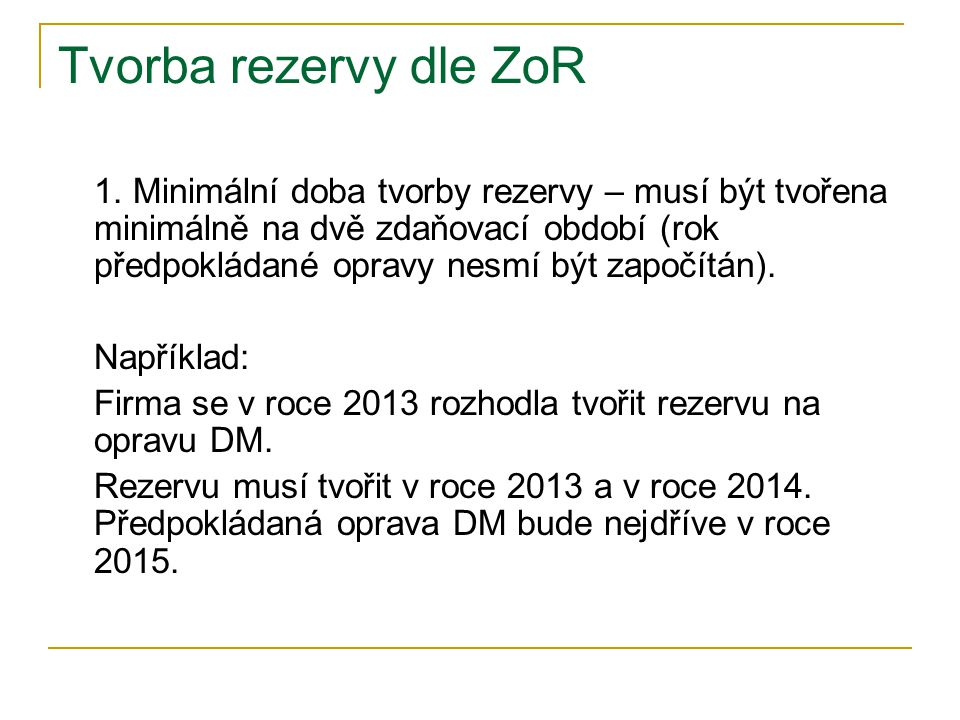 Tvorba rezervy dle ZoR 1.