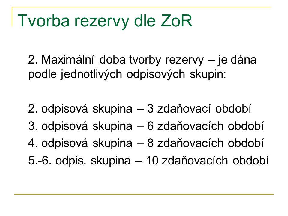 Tvorba rezervy dle ZoR 2.