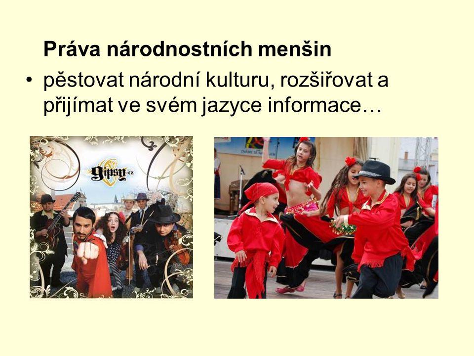 Práva národnostních menšin pěstovat národní kulturu, rozšiřovat a přijímat ve svém jazyce informace…