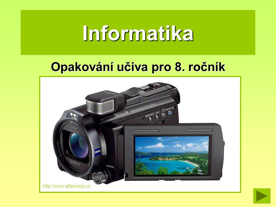 Informatika Opakování učiva pro 8. ročník http://www.alfacomp.cz