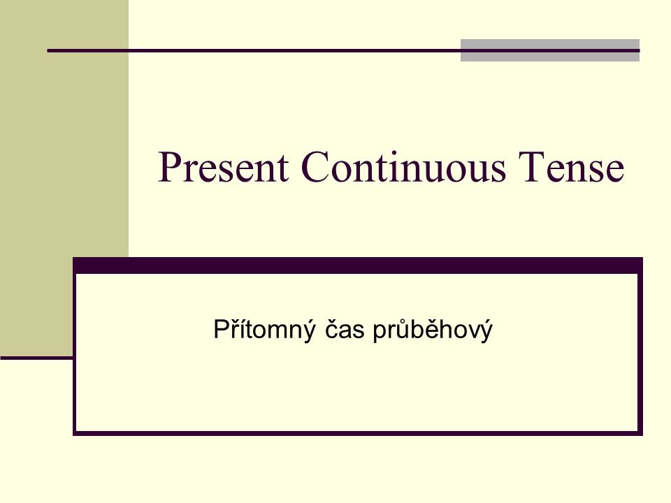 When we use present continuous: Kdy používáme přítomný čas průběhový: When talking about actions that are happening now When talking about actions happening in the time around To describe already planned actions