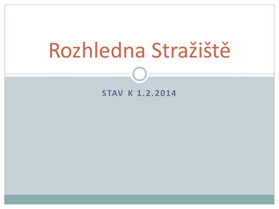 STAV K 1.2.2014 Rozhledna Stražiště