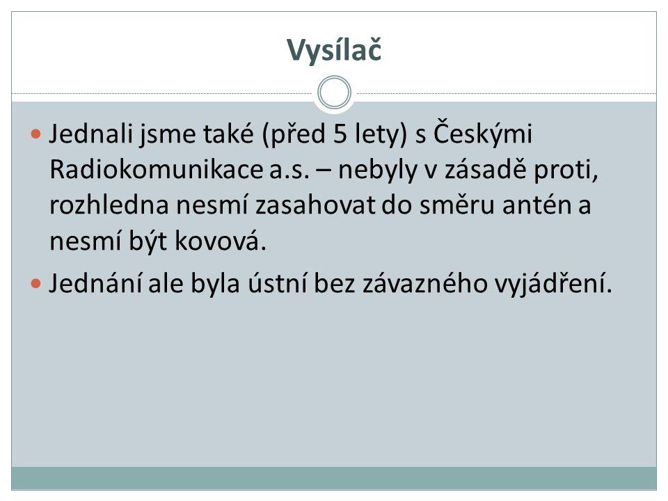 Vysílač Jednali jsme také (před 5 lety) s Českými Radiokomunikace a.s.