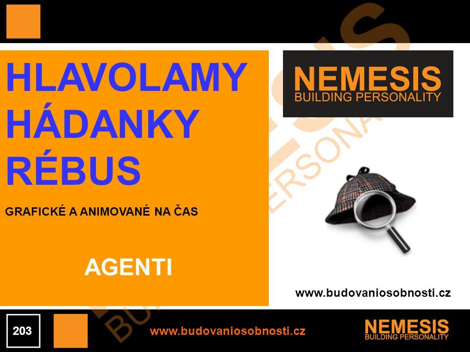 www.budovaniosobnosti.cz HLAVOLAMY HÁDANKY RÉBUS GRAFICKÉ A ANIMOVANÉ NA ČAS 203 AGENTI