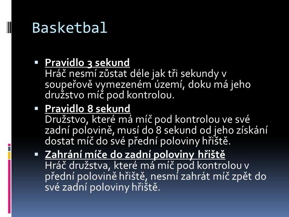 Basketbal  Pravidlo 3 sekund Hráč nesmí zůstat déle jak tři sekundy v soupeřově vymezeném území, doku má jeho družstvo míč pod kontrolou.