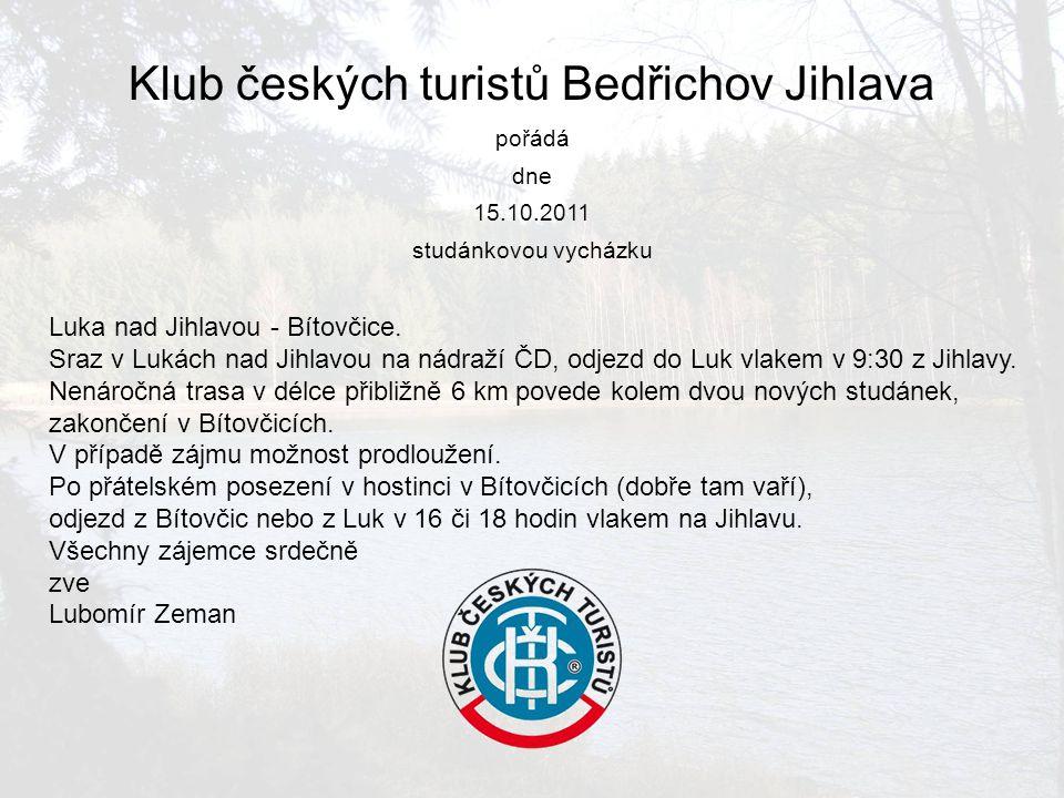 Klub českých turistů Bedřichov Jihlava pořádá dne 15.10.2011 studánkovou vycházku Luka nad Jihlavou - Bítovčice.