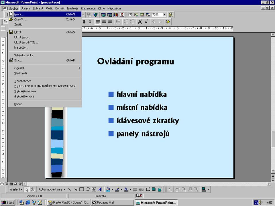 Ovládání programu hlavní nabídka n místní nabídka n klávesové zkratky n panely nástrojů