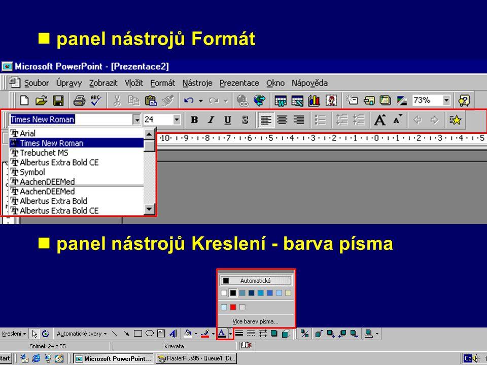 Formátování písma formátovaný text je třeba vyznačit ! položka Písmo nabídka Formát - položka Písmo