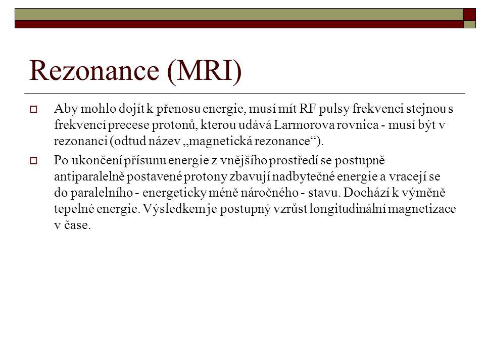 """Rezonance (MRI)  Aby mohlo dojít k přenosu energie, musí mít RF pulsy frekvenci stejnou s frekvencí precese protonů, kterou udává Larmorova rovnica - musí být v rezonanci (odtud název """"magnetická rezonance )."""