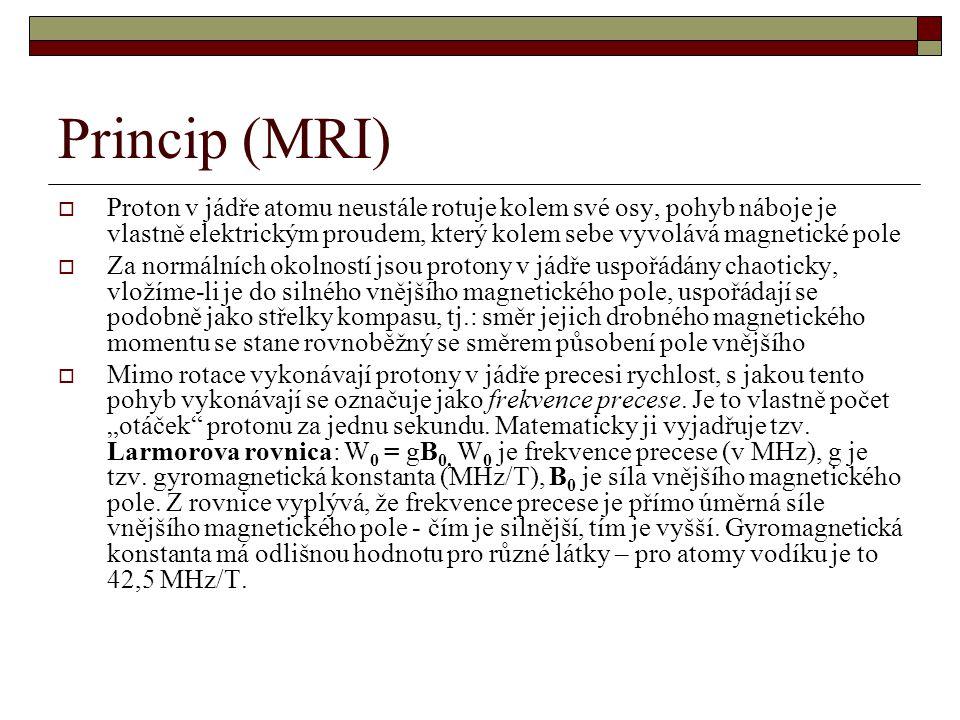 """Princip – 2 (MRI)  člověk anebo jeho část, na kterou působí silné homogenní magnetické pole (je vsunutý do """"tunelu MR přístroje), se sám stane magnetem a začne produkovat svoje vlastní magnetické pole, které je rovnoběžné se směrem působení vnějšího magnetického pole - označujeme ho proto pojmem longitudinálna magnetizace."""