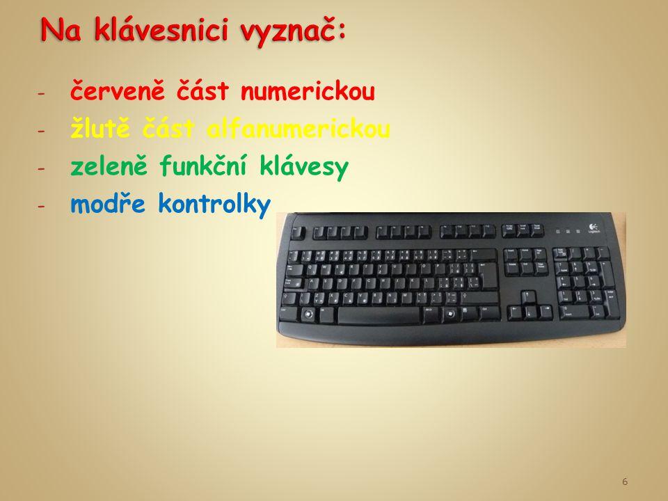 - červeně část numerickou - žlutě část alfanumerickou - zeleně funkční klávesy - modře kontrolky 6
